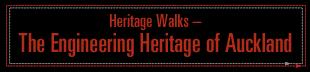 Heritage Walks - The Engineering Heritage of Auckland